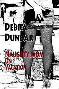 Naughty-Mom-on-vacation